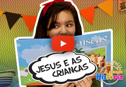 A grande história - Jesus e as crianças