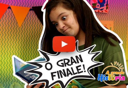 A grande história - O gran finale