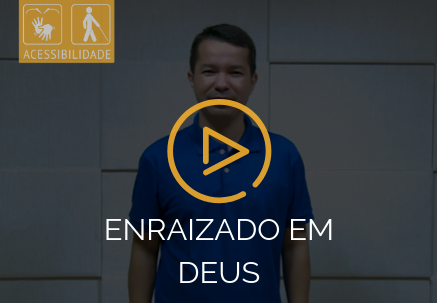 Enraizado em Deus — Pão Diário em Libras (28.10.2019)