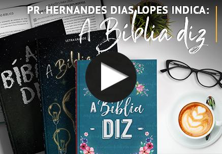 Rev. Hernandes Dias Lopes indica a Bíblia Diz!
