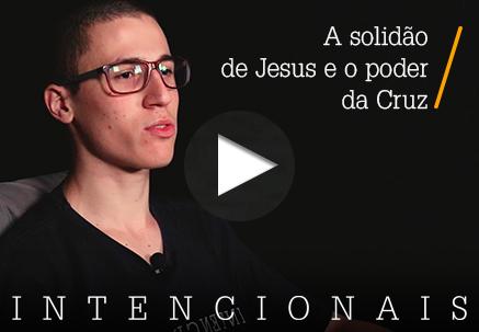 A solidão de Jesus e o poder da Cruz