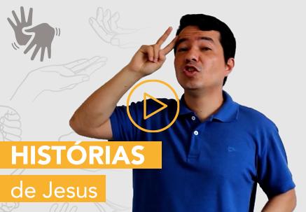 Histórias de Jesus — Pão Diário em Libras