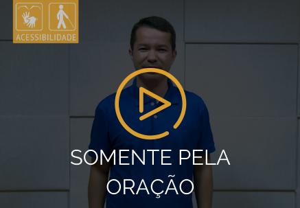 Somente pela oração — Pão Diário em Libras (30.03.2020)