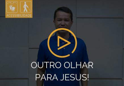 Outro olhar para Jesus — Pão Diário em Libras