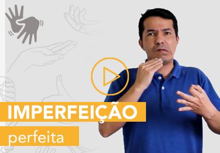Imperfeição perfeita —Pão Diário em Libras (25.07.2020)