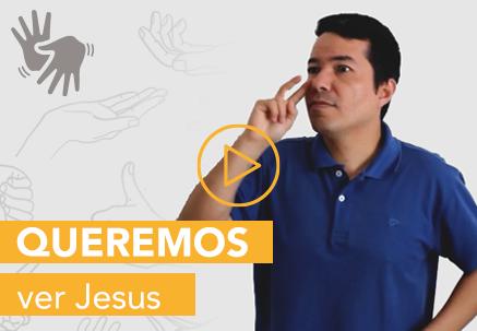 Queremos ver Jesus — Pão Diário em Libras