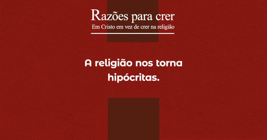 A religião nos torna hipócritas