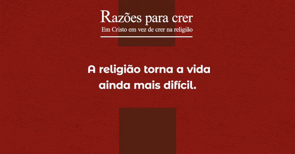 A religião torna a vida ainda mais difícil