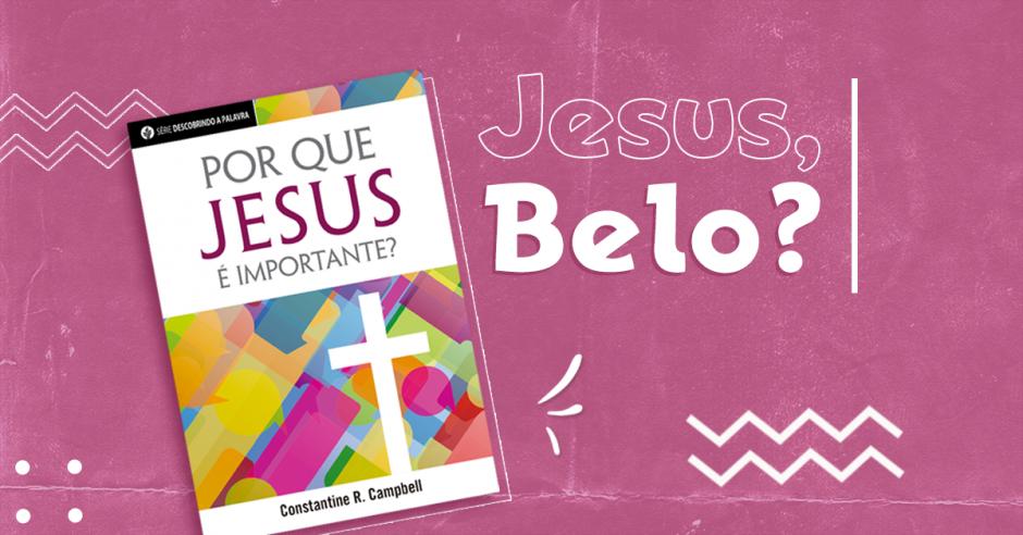 Jesus, Belo?